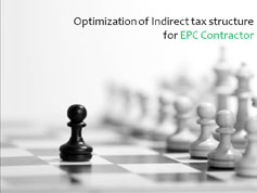 Optimization of Indirect tax structure for EPC Contractor