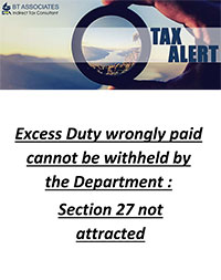 Excess Duty wrongly paid cannot be withheld by the Department: Section 27 not attracted