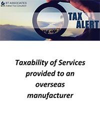 Taxability of Services provided to an overseas manufacturer
