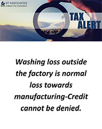 Washing loss outside the factory is normal loss towards manufacturing-Credit cannot be denied