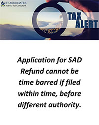 Application for SAD Refund cannot be time barred if filed within time, before different authority