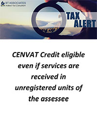CENVAT Credit eligible even if services are received in unregistered units of the assessee