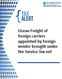 Ocean Freight of foreign carriers appointed by foreign vendor brought under the Service Tax net