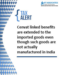 Cenvat linked benefits are extended to the imported goods even though such goods are not actually manufactured in India
