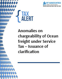 Anomalies on chargeability of Ocean freight under Service Tax – Issuance of clarification