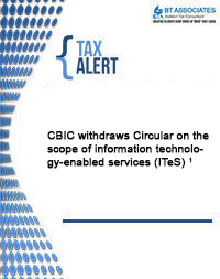 CBIC withdraws Circular on the scope of information technology-enabled services (ITeS)