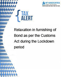 Relaxation in furnishing of Bond as per the Customs Act during the Lockdown period
