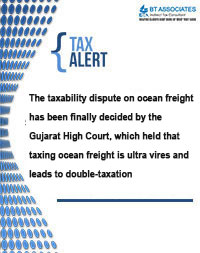 The taxability dispute on ocean freight has been finally decided by the Gujarat High Court, which held that taxing ocean freight is ultra vires and leads to double-taxation