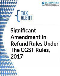 Significant Amendment In Refund Rules Under The CGST Rules, 2017