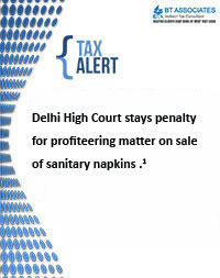 Delhi High Court stays penalty for profiteering matter on sale of sanitary napkins.<sup>1</sup>