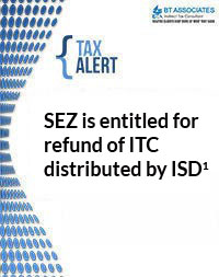 SEZ is entitled for refund of ITC distributed by ISD1