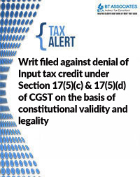 Writ filed against denial of Input tax credit under Section 17(5)(c) & 17(5)(d) of CGST on the basis of constitutional validity and legality